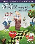 Alice au pays des merveilles - 25 Dessins ? colorier - Volume 2: Livre de Coloriage pour toute la famille