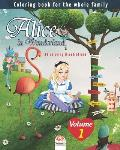 Alice in Wonderland - 25 coloring illustrations - Volume 1: Coloring book for the whole family