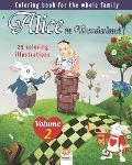 Alice in Wonderland - 25 coloring illustrations - Volume 2: Coloring book for the whole family
