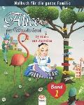 Alice im Wunderland - 25 Bilder zum Ausmalen - Band 1: Malbuch f?r die ganze Familie
