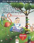 Alice nel paese delle meraviglie - 25 immagini da colorare - Volume 1: Libro da colorare per tutta la famiglia
