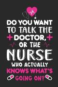 Do you want to talk doctor, or the nurse who actually knows what's going on?: Doctor-Patient Diary
