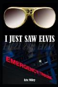 I just Saw Elvis