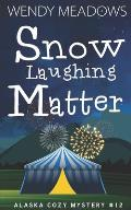 Snow Laughing Matter