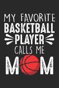 My Favorite Basketball Player Calls Me: Mama Notizbuch gepunktet DIN A5 - 120 Seiten f?r Notizen, Zeichnungen, Formeln - Organizer Schreibheft Planer