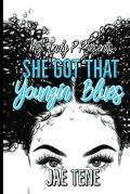 She Got That Youngin' Blues: A Standalone