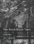 The Worst Boy in Town: Large Print