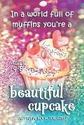 Activity Book For Girls - Ages 4-8: In A World Full Of Muffins You're A Beautiful Cupcake - Ages 6x9 Matte Paperback With Mazes, Doodles, Word Searche