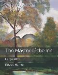 The Master of the Inn: Large Print