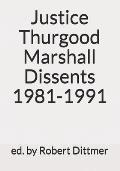 Justice Thurgood Marshall Dissents 1981-1991