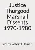 Justice Thurgood Marshall Dissents 1970-1980