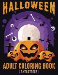 Halloween Adult Coloring Book: Anti Stress: 40 Unique Designs Jack-o-Lanterns, Witches, Haunted Houses, and many more