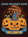 Adult Coloring Book Halloween: 40 Unique Designs Jack-o-Lanterns, Witches, Haunted Houses, and many More