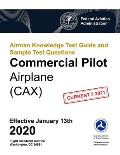 Airman Knowledge Test Guide and Sample Test Questions - Commercial Pilot Airplane (CAX): Federal Aviation Administration (FAA)