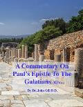 A Commentary On Paul's Epistle To The Galatians (KJV)