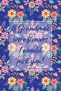 If Grandmas Were Flowers I Would Pick You!: Blue Memory Book Keepsake - A Treasured Gift From Granddaughters and Grandsons