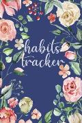 Habits Tracker: Tracking Your Habits For Accomplishment And Goal Achievement