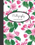 Calligraphy Practice Paper: A Pretty Floral Cherry Blossom Notebook For Hand Lettering