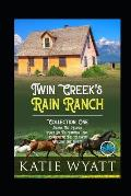 Twin Creek's Rain Ranch Romance Series: Collection One Four Sweet Novels