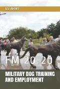 Military Dog Training and Employment: FM 20-20