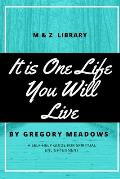 It is One Life You Will Live: A Self-Help Guide for Spiritual Enlightenment