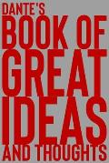 Dante's Book of Great Ideas and Thoughts: 150 Page Dotted Grid and individually numbered page Notebook with Colour Softcover design. Book format: 6 x