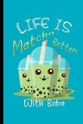 Life Is Matcha Better With Boba: Boba Bubble Tea College Ruled Notebook