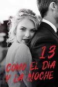 Como El D?a y La Noche 13: La Vida No Es Un Lecho de Rosas