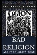 Bad Religion Adult Coloring Book: Legendary Punk Rock Stars and Skate Punk Idols Inspired Coloring Book for Adults