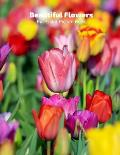 Beautiful Flowers Full-Color Picture Book: Flower Picture Book for Children, Seniors and Alzheimer's Patients -Flowers Nature Gardening