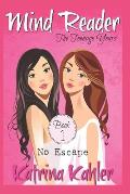 Mind Reader - The Teenage Years: Book 1 - No Escape