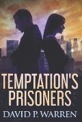 Temptation's Prisoners: Large Print Edition