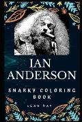Ian Anderson Snarky Coloring Book: Acoustic Guitarist of British Rock Band Jethro Tull.