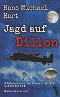Jagd auf Dillon: OSS-Agenten im Einsatz in die Alpenfestung