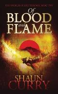Of Blood and Flame: The Swords of Fire Trilogy