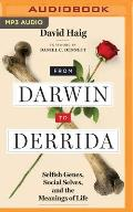 From Darwin to Derrida: Selfish Genes, Social Selves, and the Meanings of Life