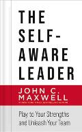 The Self-Aware Leader: Play to Your Strengths and Unleash Your Team