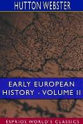 Early European History - Volume II (Esprios Classics)