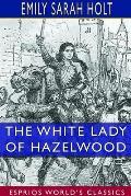 The White Lady of Hazelwood (Esprios Classics)