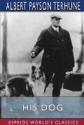 His Dog (Esprios Classics)