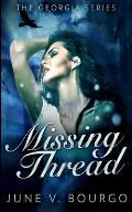Missing Thread (The Georgia Series Book 3)