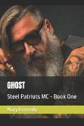 Ghost: Steel Patriots MC - Book One