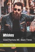 Whiskey: Steel Patriots MC: Book Three