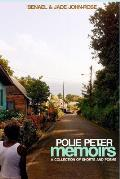 Polie Peter Memoirs: A Collection of Shorts and Poems
