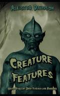 Creature Features: Weird Tales of Dark Fantasy and Horror