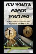 Ico White Paper Writing: Step by Step Guide to Write a Perfect Ico White Paper