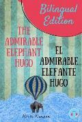 The Admirable Elephant Hugo: El Admirable Elefante Hugo. Short Stories Spanish and English Edition (Bilingual Book) Parallel Text.