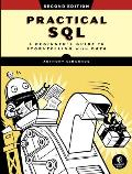 Practical Sql, 2nd Edition: A Beginner's Guide to Storytelling with Data
