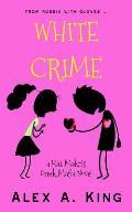 White Crime: A Kat Makris Greek Mafia Novel