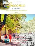 Art Book and Color Reference for Coloring Book. Become a Painter. Vol 1+2, Nature Is Beautiful + Painted France. Book a: Art for Adults and Gifted Kid